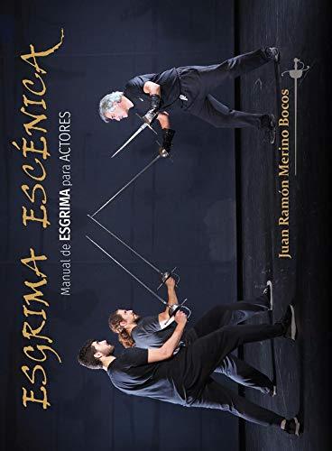 Esgrima escénica: Manual de esgrima para actores