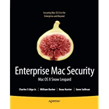 Enterprise Mac Security: Mac OS X Snow Leopard (Books for Professionals by Professionals) by Charles Edge (2010-06-06)