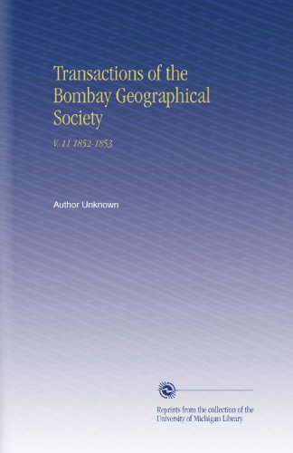 Transactions of the Bombay Geographical Society: V. 11 1852-1853 por Author Unknown
