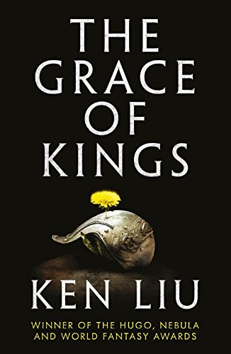 The Grace of Kings (The Dandelion Dynasty)