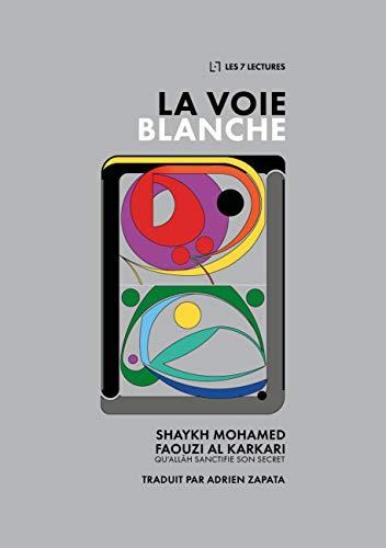 La Voie Blanche par Mohamed Faouzi Al Karkari