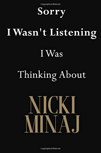 Sorry I Wasn't Listening I Was Thinking About Nicki Minaj: Nicki Minaj Journal Diary Notebook por Jenny Clarkson