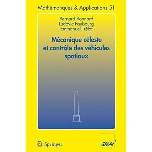 Mécanique céleste et contrôle des véhicules spatiaux (Mathématiques et Applications t. 51)