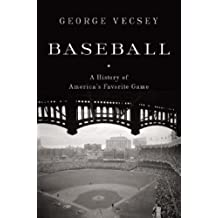 Baseball: A History of America's Favorite Game (Modern Library Chronicles) by George Vecsey (2006-08-15)