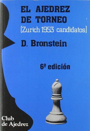 El ajedrez de torneo (Club de Ajedrez) por David Bronstein