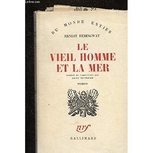 LE VIEIL HOMME ET LA MER - + 2 ARTICLES DE PRESSE SUR L'AUTEUR.