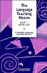 The Language Teaching Matrix (Cambridge Language Teaching Library) by Jack C. Richards (1990-03-30)