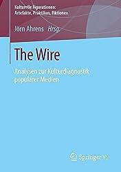 The Wire: Analysen zur Kulturdiagnostik populärer Medien (Kulturelle Figurationen: Artefakte, Praktiken, Fiktionen)