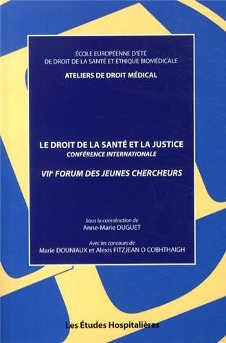 Le droit de la santé et la justice : VIIe Forum des jeunes chercheurs par Collectif
