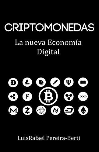 Criptomonedas: La nueva economía digital de [Pereira-Berti, LuisRafael]