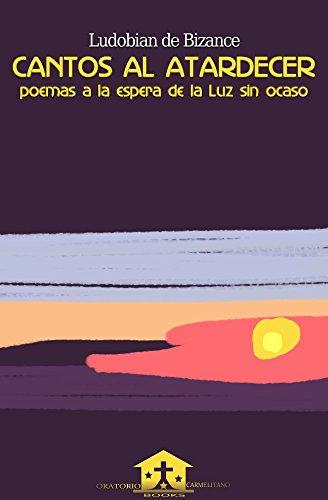 Cantos al atardecer: Poemas a la espera de la Luz sin ocaso eBook ...