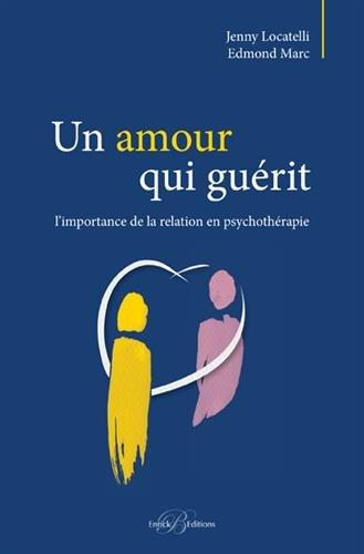 Un amour qui guérit : L'importance de la relation en psychothérapie