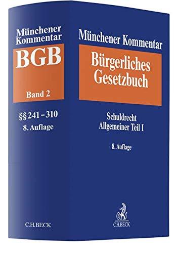 Münchener Kommentar zum Bürgerlichen Gesetzbuch  Bd. 2: Schuldrecht Allgemeiner Teil I (§§ 241-310)
