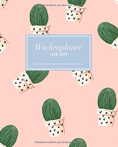Wochenplaner 2018-2019: Buchkalender von Oktober 2018 bis Dezember 2019 mit modernem Kaktus Design, 20 x 25 cm (Wochen- und Monatsplaner  2019 für Schule, Büro, Studium, Familie, Band 1)