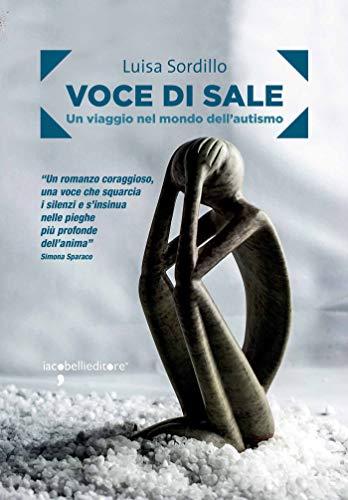 Voce di sale: Un viaggio nel mondo dell'autismo (Frammenti di memoria) (Italian Edition)