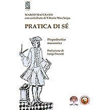 PRATICA DI SÉ. Propedeutica Massonica (Esoterismo)