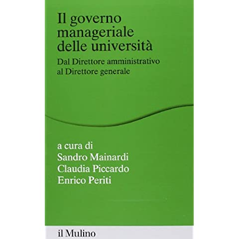 Il governo manageriale delle università. Dal direttore amministrativo al direttore generale