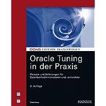 Oracle Tuning in der Praxis: Rezepte und Anleitungen für Datenbankadministratoren und -entwickler