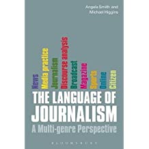 [(The Language of Journalism: A Multi-genre Perspective)] [Author: Michael Higgins] published on (October, 2013)