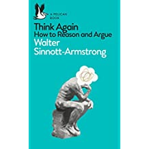 Think Again: How to Reason and Argue (Pelican Books) (English Edition)