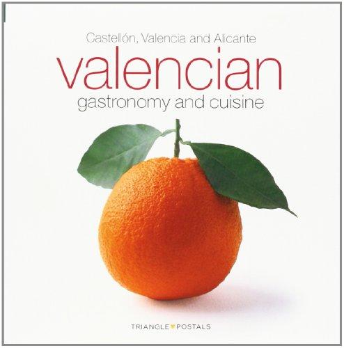 Valencian gastronomy and cuisine : Castellón, Valencia and Alicante por Oriol Aleu Amat