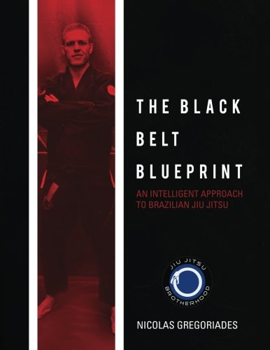 The Black Belt Blueprint: An Intelligent Approach to Brazilian Jiu Jitsu -