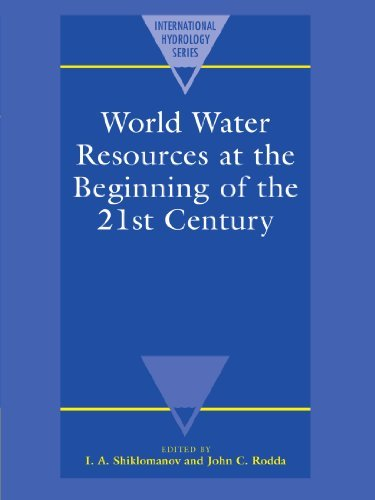 World Water Resources at the Beginning of the Twenty-First Century (International Hydrology Series) (2004-12-16)