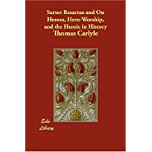 Sartor Resartus and On Heroes, Hero-Worship, and the Heroic in History