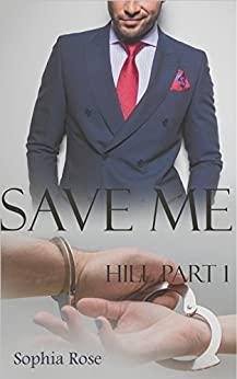 Save Me Hill Part 1 (German Edition) by [Rose, Sophia]