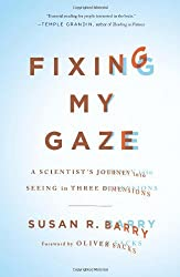 [Fixing My Gaze: A Scientist's Journey into Seeing in Three Dimensions] (By: Susan R. Barry) [published: August, 2010]