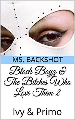 Block Boyz & The Bitches Who Love Them 2: Ivy & Primo (Sex, Drugs, & Money) (English Edition) (Block Ivy)
