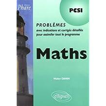 Maths PCSI : Problèmes avec indications et corrigés détaillés pour assimiler tout le programme