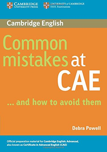Common Mistakes at CAE...and How to Avoid Them por Debra Powell