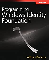 Programming Windows?? Identity Foundation (Dev - Pro) by Vittorio Bertocci (2010-09-10)