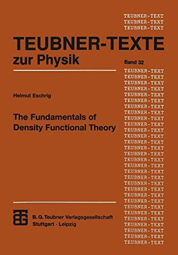 The Fundamentals of Density Functional Theory (Teubner Texte zur Physik)