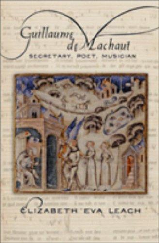 Guillaume de Machaut : Secretary, Poet, ...
