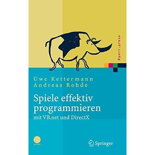Spiele effektiv programmieren mit VB.net und DirectX (Xpert.press) (German Edition) by Uwe Kettermann (2004-12-06)