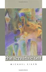 The Sensitive Self by Michael Eigen (2004-04-20)