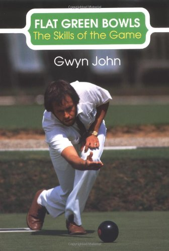 Flat Green Bowls: Skills of the Game (The Skills of the Game) por Gwyn John