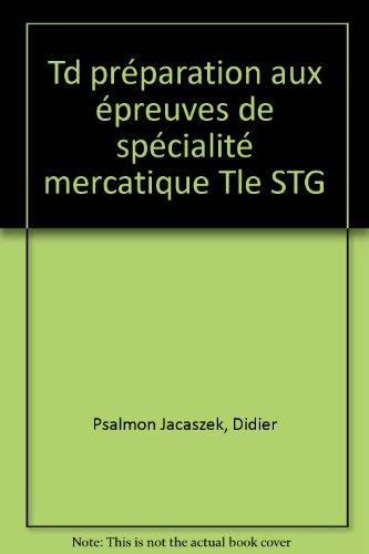 Td préparation aux épreuves de spécialité mercatique Tle STG