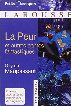 La Peur et autres contes fantastiques de Guy de Maupassant,Dominique Trouvé ( 9 septembre 2009 )