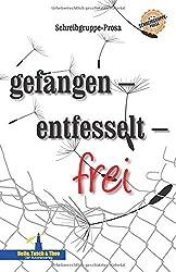 gefangen – entfesselt – frei