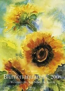 Kalender Blumenaquarelle 2008. Von