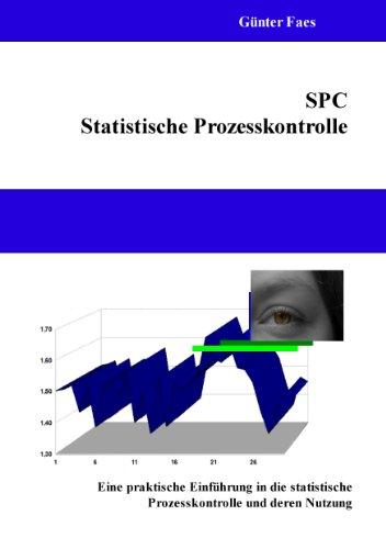 SPC - Statistische Prozesskontrolle: Eine praktische Einführung in ...