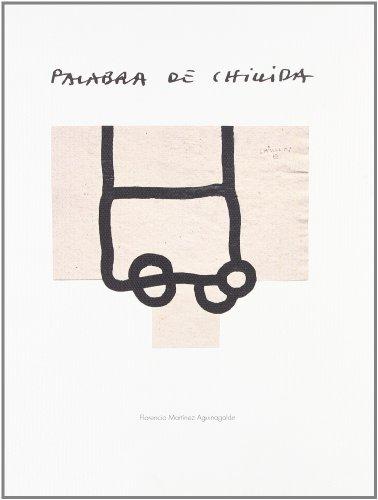 Palabra de Chillida por Florencio Martínez Aguinagalde