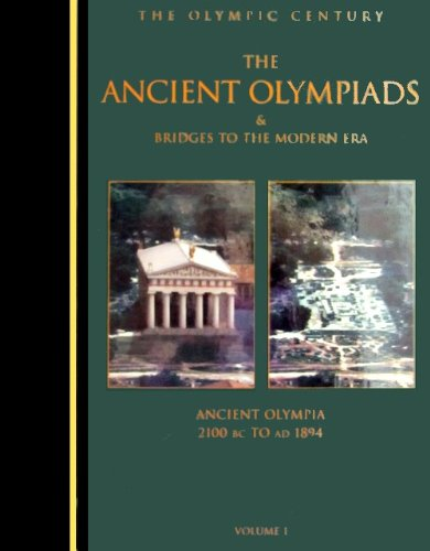 The Olympic Century : Ancient Olympiads, Olympia 776 B.C. to 393 A.D por United States Olympic Committee