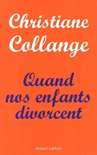 Quand nos enfants divorcent par Christiane Collange