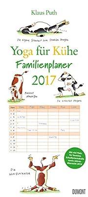 Yoga für Kühe Familienkalender 2017: Familienplaner 6 Spalten