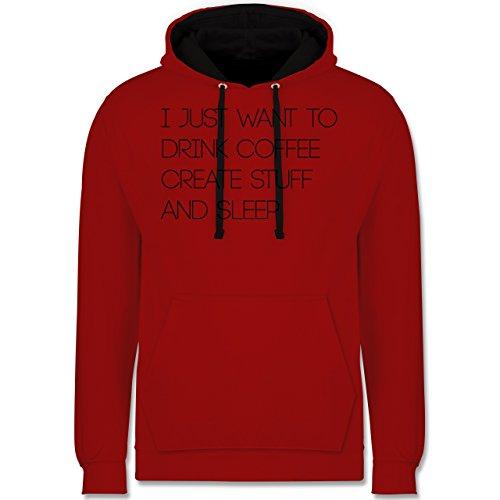 Statement Shirts - I just want to drink coffee create stuff and sleep Typo Designer - Kontrast Hoodie Rot/Schwarz