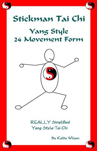 Stickman Yang Style Tai Chi - 24 Movement Form: Really Simplified Tai Chi (English Edition)